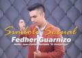 """Símbolo Sexual Fedher Guarnizo Autor: """"Juan Carlos Hurtado El Andariego"""""""