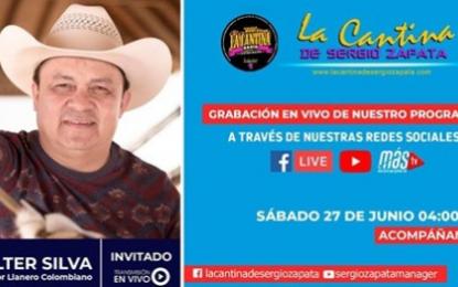 """WALTER SILVA Hoy Sábado 27 de Junio A Las 4:00 Pm Invitado A Nuestra Grabación De """"La Cantina de Sergio Zapata"""""""